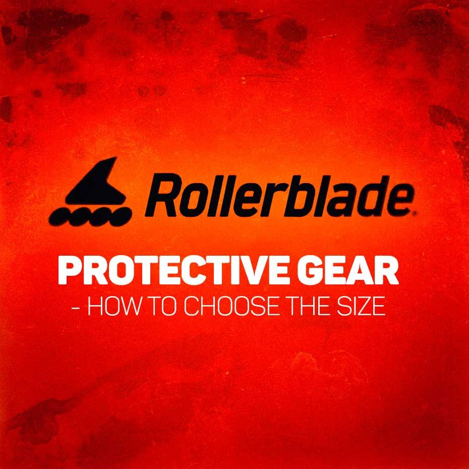 Rollerblade Protective Gear - How to choose the size